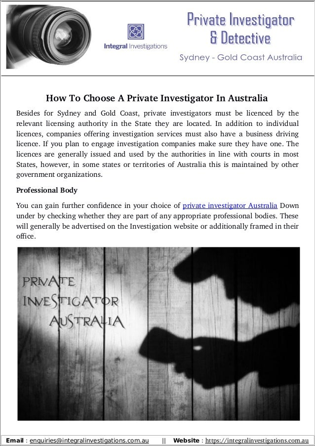 How�To�Choose�A�Private�Investigator�In�Australia Besides�for�Sydney�and�Gold�Coast,�private�investigators�must�be�licence...
