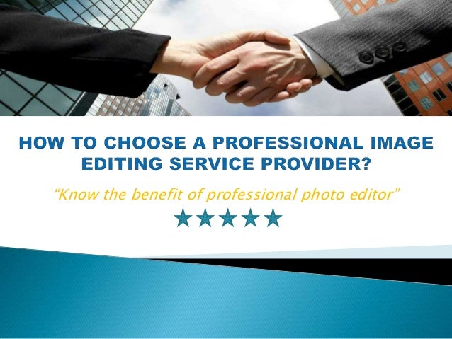 """""""Know the benefit of professional photo editor"""""""