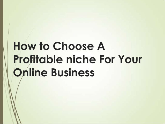 How to Choose A Profitable niche For Your Online Business