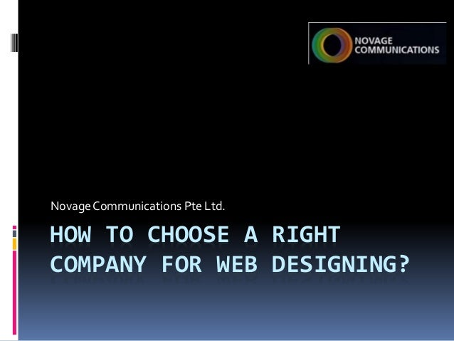 HOW TO CHOOSE A RIGHT COMPANY FOR WEB DESIGNING? NovageCommunications Pte Ltd.