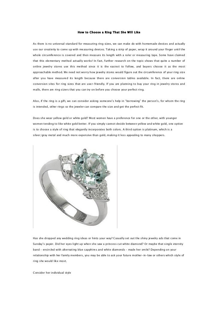 How to Choose a Ring That She Will LikeAs there is no universal standard for measuring ring sizes, we can make do with hom...