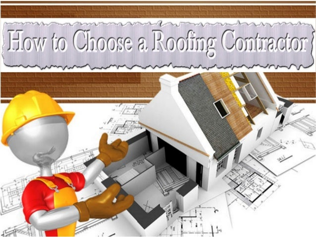 How to choose a roofing contractor for How to choose a building contractor