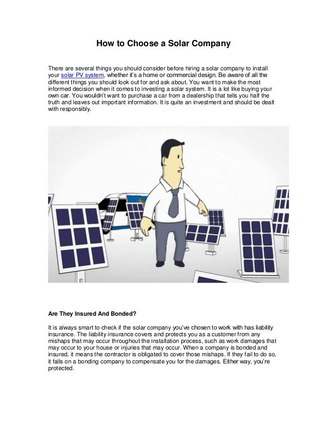 How to Choose a Solar Company There are several things you should consider before hiring a solar company to install your s...