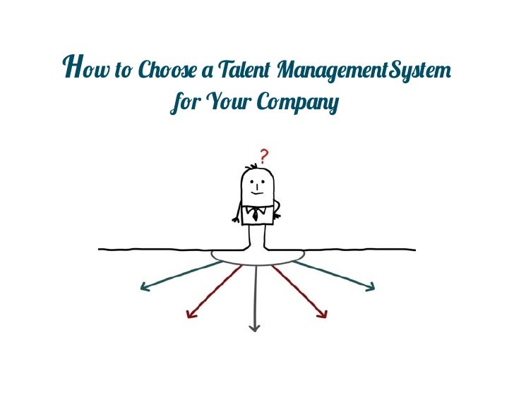 How to Choose a Talent ManagementSystem           for Your Company