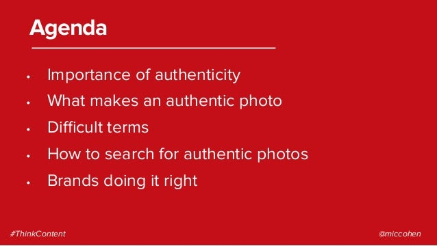 • Importance of authenticity • What makes an authentic photo • Difficult terms • How to search for authentic photos • B...