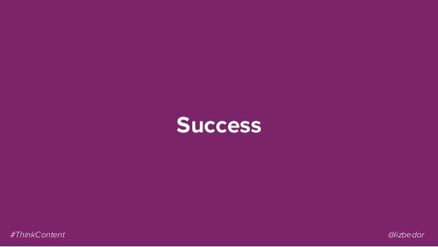 Success #ThinkContent @lizbedor