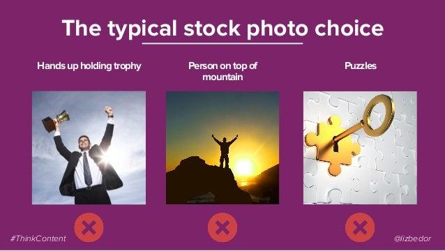 Handsupholdingtrophy The typical stock photo choice Personontopof mountain Puzzles #ThinkContent @lizbedor