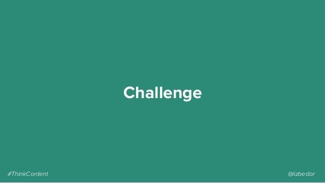 Challenge #ThinkContent @lizbedor