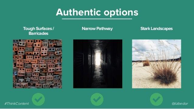 ToughSurfaces/ Barricades Authentic options NarrowPathway StarkLandscapes #ThinkContent @lizbedor