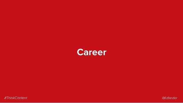 Career #ThinkContent @lizbedor