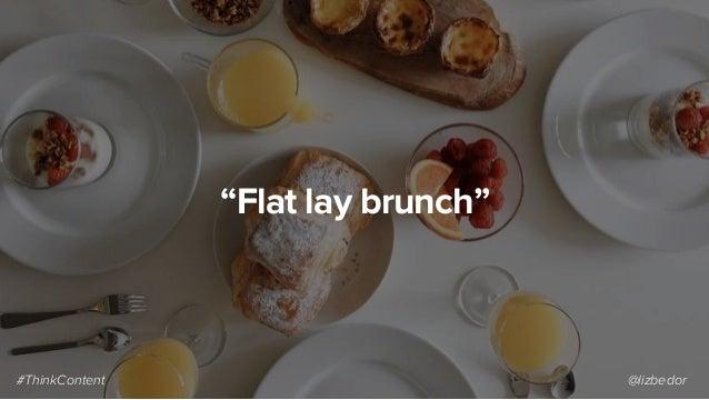"""Flat lay brunch"" #ThinkContent @lizbedor"
