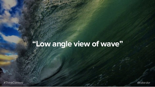 """""""Low angle view of wave"""" #ThinkContent @lizbedor"""