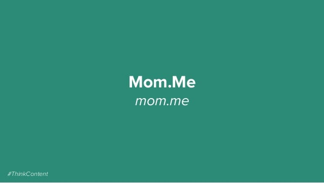 Mom.Me mom.me #ThinkContent