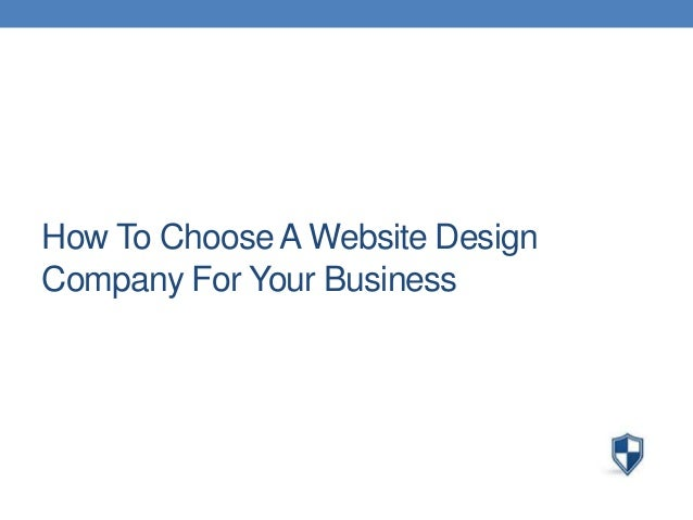 How To Choose A Website Design Company For Your Business