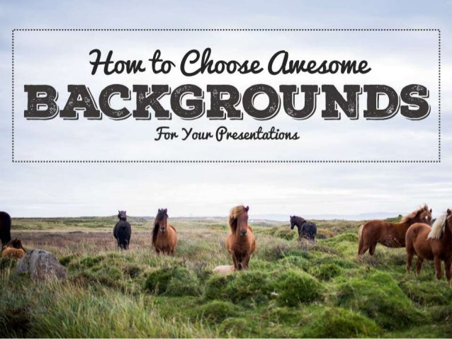 How to Choose Backgrounds For Your Slides