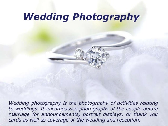Wedding Photography Wedding photography is the photography of ...