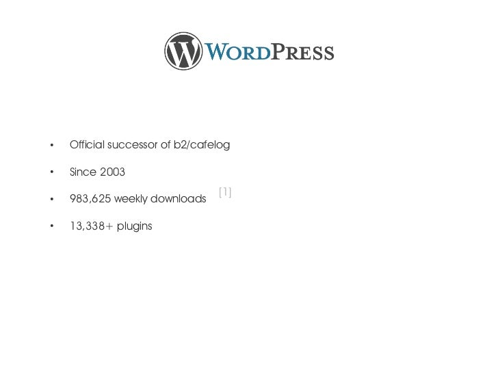 ●    Official successor of b2/cafelog●    Since 2003                                 [1]●    983,625 weekly downloads●    ...