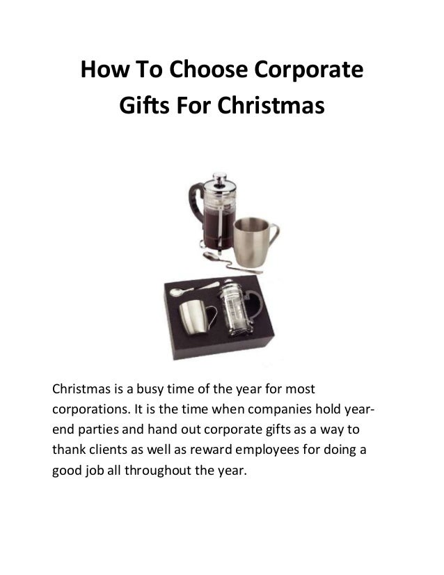 How To Choose Corporate Gifts For Christmas  Christmas is a busy time of the year for most corporations. It is the time wh...