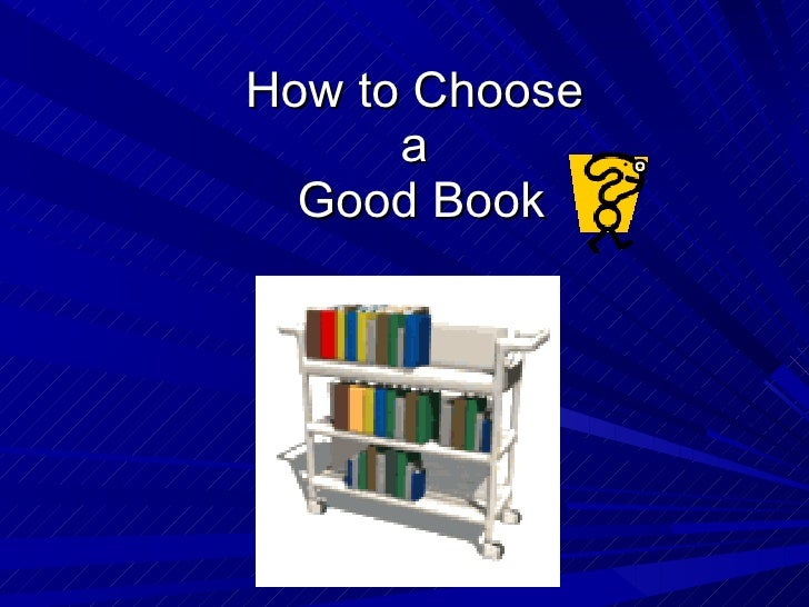 How to Choose  a  Good Book