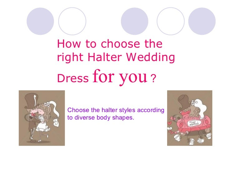 How to choose halter wedding dresses for How to pick a wedding dress