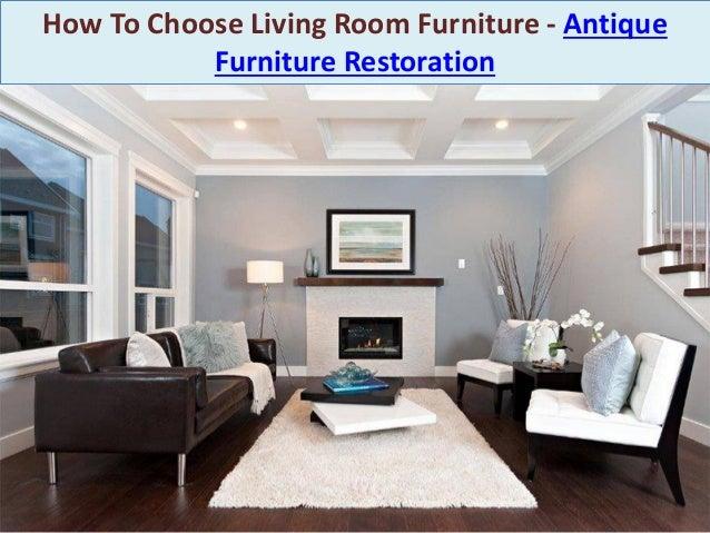 How To Choose Living Room Furniture   Antique Furniture Restoration