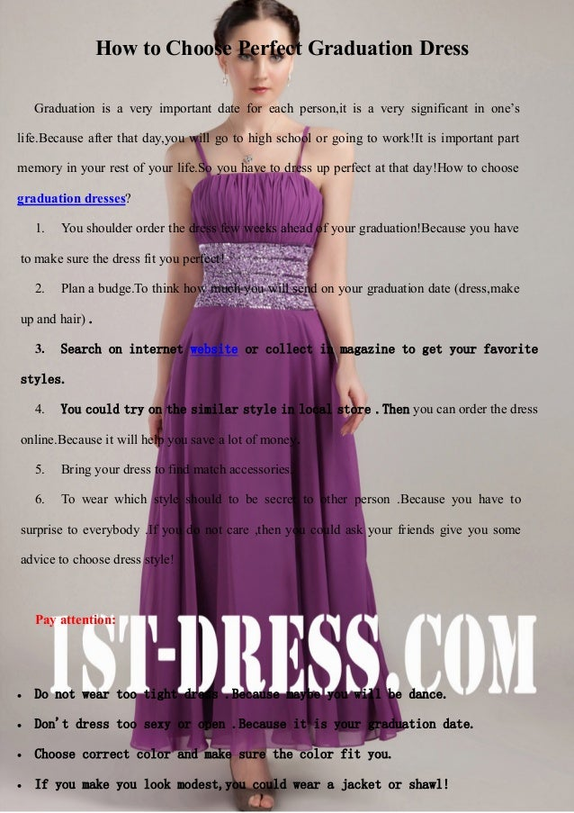 How to Choose Perfect Graduation DressGraduation is a very important date for each person,it is a very significant in one'...