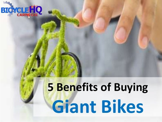 5 Benefits of Buying Giant Bikes