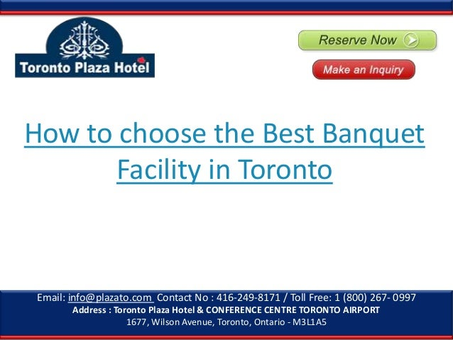 How to choose the Best Banquet Facility in Toronto  Email: info@plazato.com Contact No : 416-249-8171 / Toll Free: 1 (800)...