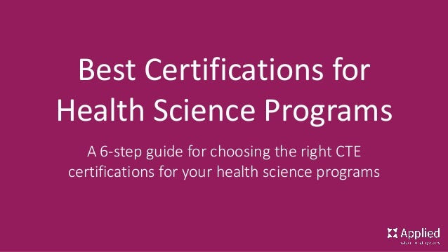 How to Choose the Best Certifications for Your Health Science Program