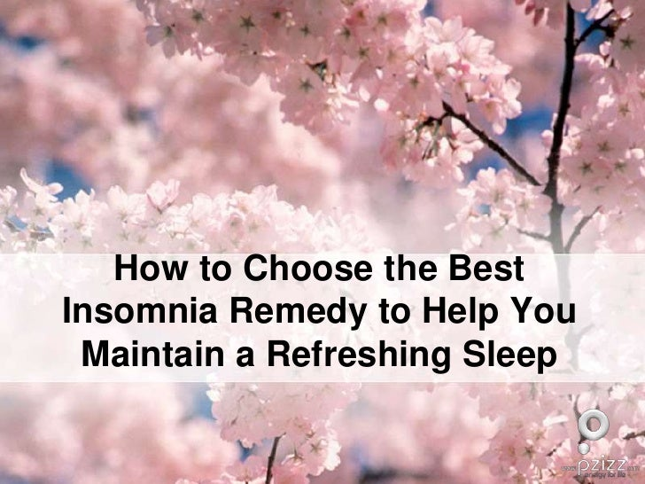 How to Choose the Best Insomnia Remedy to Help You Maintain a Refreshing Sleep<br />