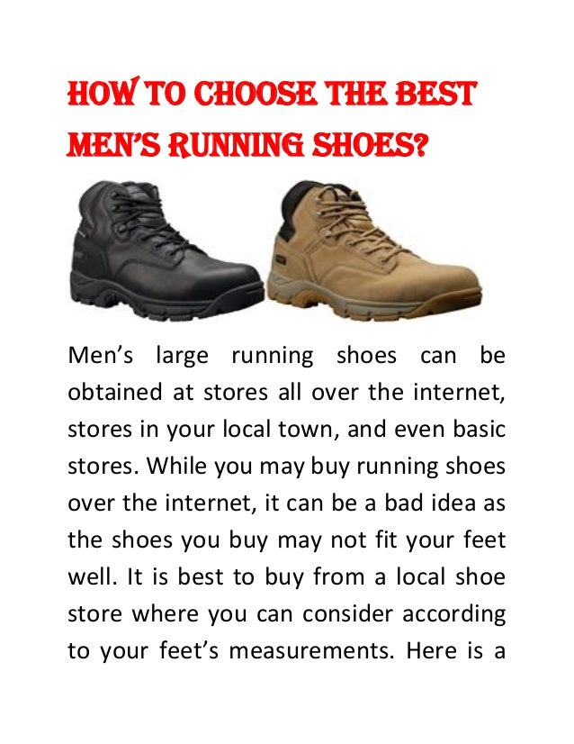 How to Choose the Best Men's Running shoes? Men's large running shoes can be obtained at stores all over the internet, sto...