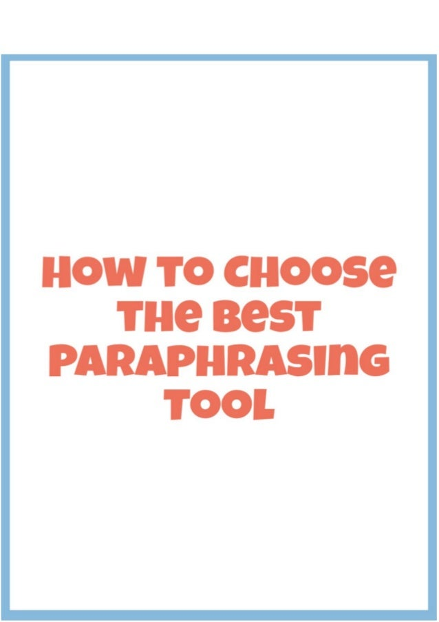 How to Choose the Best Paraphrasing Tool