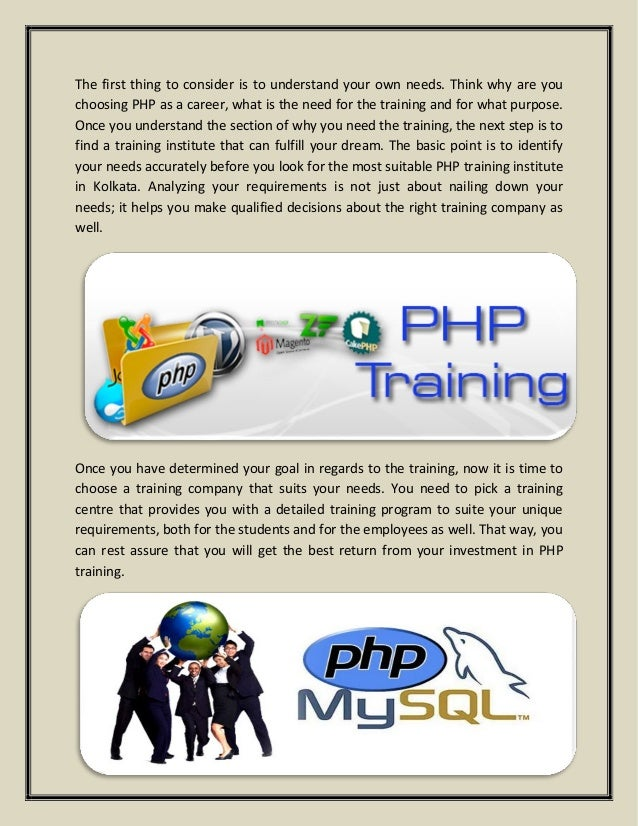 The first thing to consider is to understand your own needs. Think why are you choosing PHP as a career, what is the need ...
