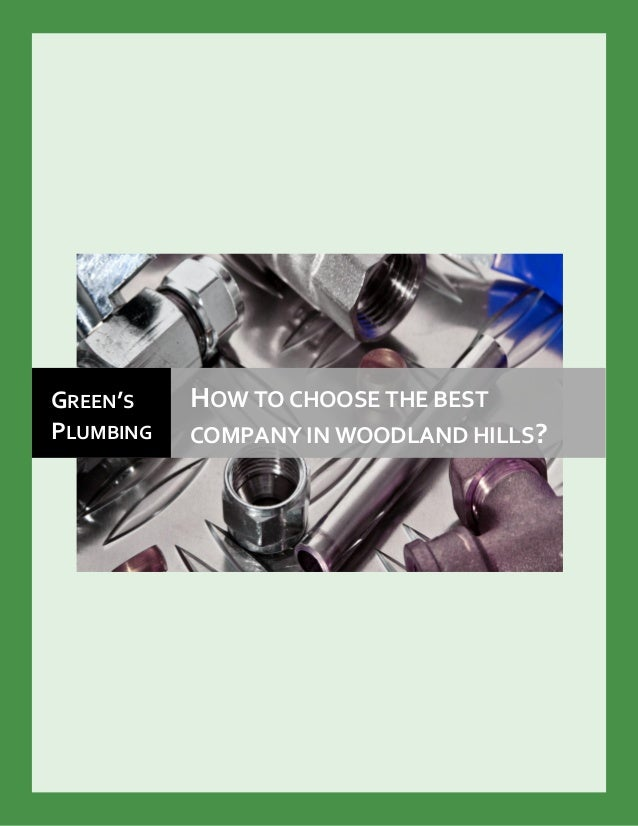 GREEN'S PLUMBING HOW TO CHOOSE THE BEST COMPANY IN WOODLAND HILLS?