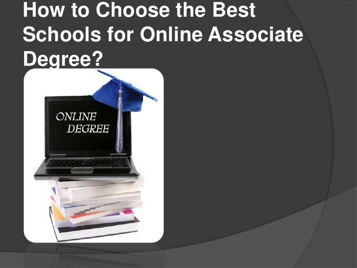 How to Choose the BestSchools for Online AssociateDegree?