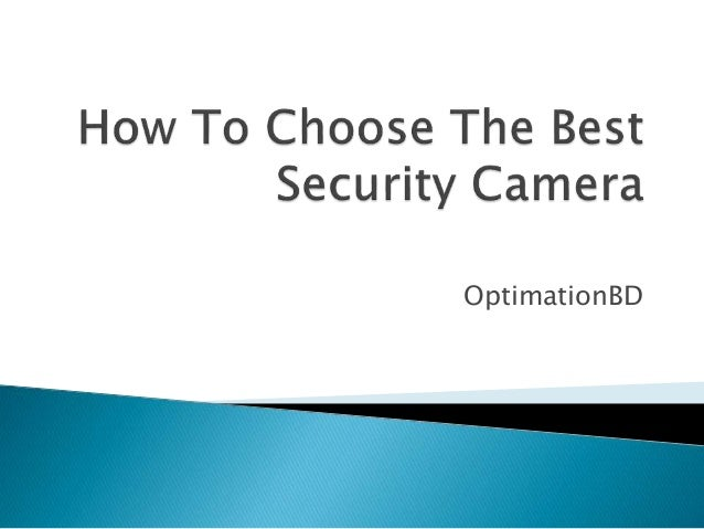 How to choose the best security camera