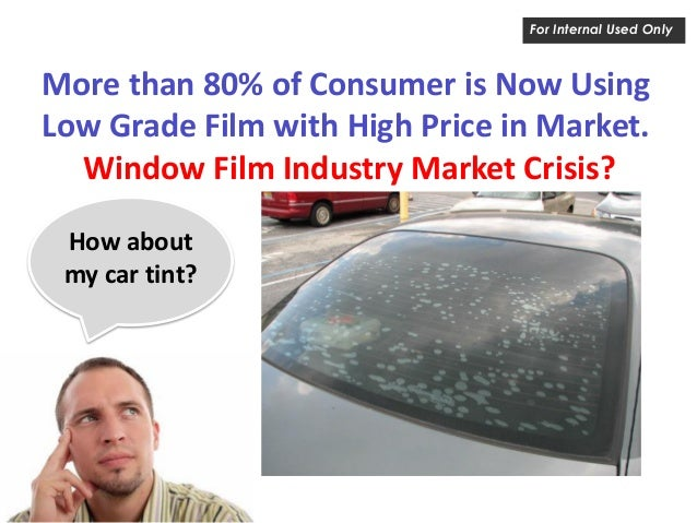 More than 80% of Consumer is Now Using Low Grade Film with High Price in Market. Window Film Industry Market Crisis? For I...