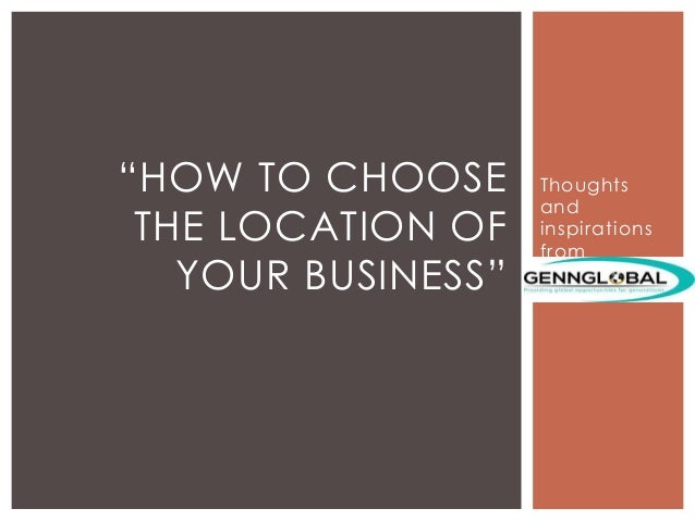 "Thoughts and inspirations from ""HOW TO CHOOSE THE LOCATION OF YOUR BUSINESS"""