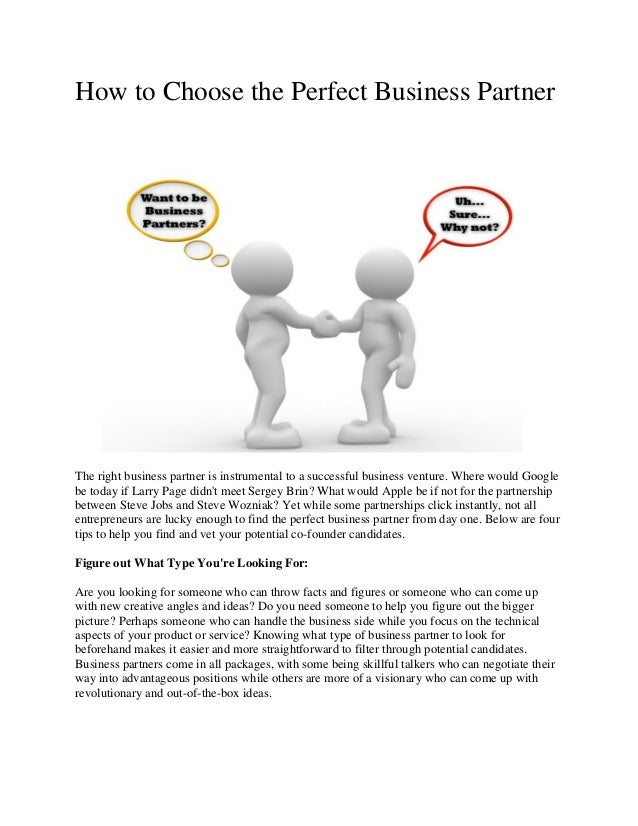 How to Choose the Perfect Business Partner The right business partner is instrumental to a successful business venture. Wh...