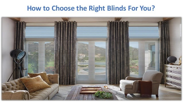 How to Choose the Right Blinds For You?