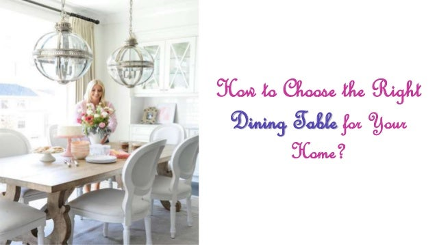 82c724cef7 How to choose the right dining table for your home