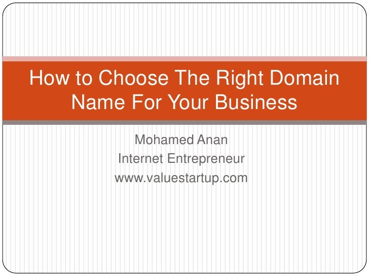 How to Choose The Right Domain   Name For Your Business           Mohamed Anan        Internet Entrepreneur        www.val...