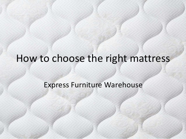 How to choose the right mattress Express Furniture Warehouse