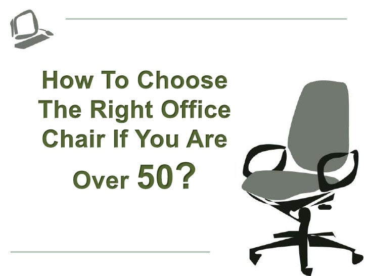 how to choose the right office chair if you are over 50