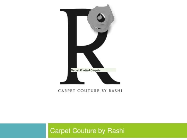 Carpet Couture by Rashi Nepali Knotted CarpetsNepali Knotted Carpets