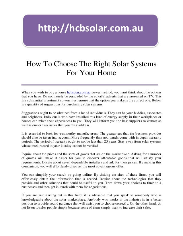 http://hcbsolar.com.au   How To Choose The Right Solar Systems             For Your HomeWhen you wish to buy a house hcbso...