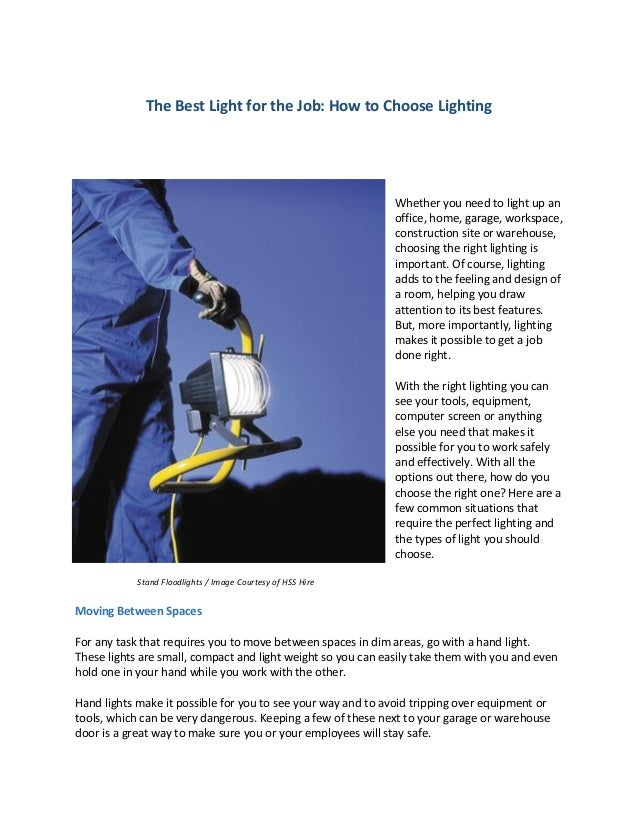 The Best Light for the Job: How to Choose Lighting Whether you need to light up an office, home, garage, workspace, constr...