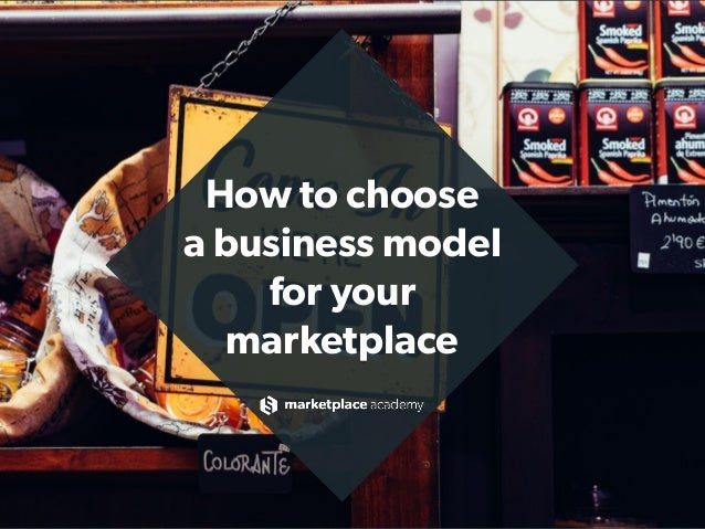 How to choose  a business model for your  marketplace