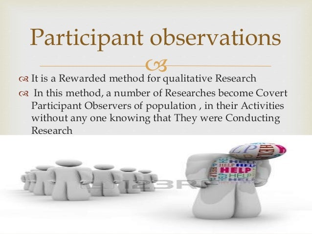 participant observation assignment the attitude of people Motivations linked to event experiences, commonly excluded by positivist approaches this paper discusses how methods such as in-depth interviews, combined with participant observation, focus groups and online research enable the researcher to investigate individuals' perceptions and attitudes, and to constr uct a.