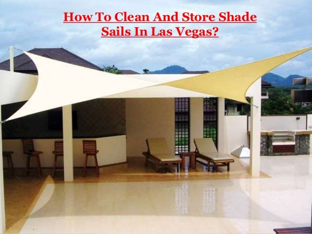 How To Clean And Store Shade Sails In Las Vegas